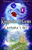Candara's Gift: Free Kids Books for Ages 9-12 (Book 1 in The Kingdom of Gems Fantasy Adventure Children's Series) (The Kingdom of Gems Trilogy)