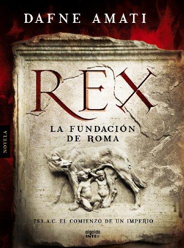 Rex: La Fundación De Roma / the Association in Rome por Dafne Amati