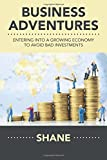 Business Adventures: Entering into a Growing Economy to Avoid Bad Investments