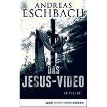 Das Jesus-Video: Thriller (Jesus Video 1)