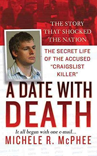 a-date-with-death-the-secret-life-of-the-accused-craigslist-killer-by-author-michele-r-mcphee-publis