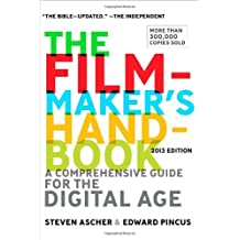 By Steven Ascher Filmmaker's Handbook 2013 Edition, The (4th)