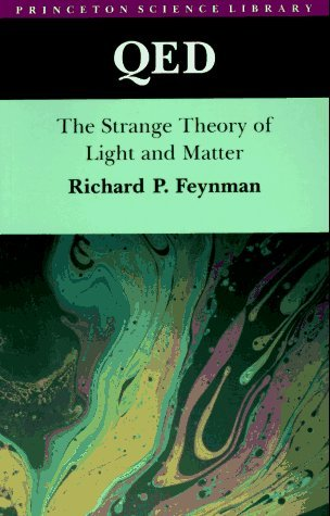 QED: The Strange Theory of Light and Matter. (Alix G. Mautner Memorial Lectures) (Princeton Science Library) by Feynman, Richard P. (October 21, 1988) Paperback