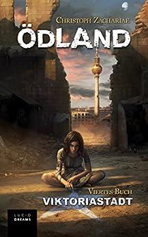 ÖDLAND Viertes Buch Viktoriastadt (German Edition) by [Zachariae, Christoph]