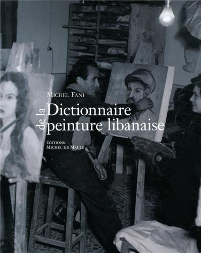 Dictionnaire de la peinture libanaise par Michel Fani