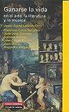 Ganarse la vida en el arte, la literatura y la música: varias conferencias (Ensayo)