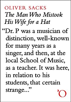 The Man Who Mistook His Wife For A Hat: And Other Clinical Tales par [Sacks, Oliver]