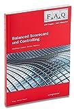 FAQ - Balanced Scorecard und Controlling: 100 Fragen - 100
