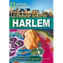 """A Chinese Artist in Harlem: Remarkable People. Niveau 6 """"2200"""" Wörter (Helbling Languages) (National Geographic Footprint Reading Library / ... europäischen Referenzrahmens für Sprachen.)"""