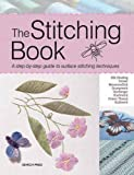 The Stitching Book: The All-you-need-to-know Guide to Surface Stitching (Search Press)