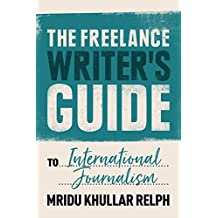 The Freelance Writer's Guide to International Journalism (English Edition)