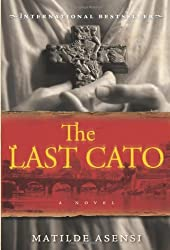 The Last Cato by Matilde Asensi (2006-04-04)