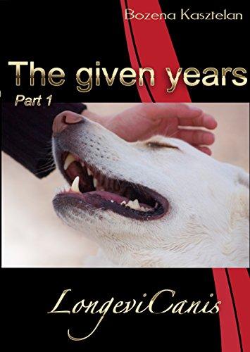 The given years - Longevi Canis: Longevi Canis - Part 1 (English Edition) por Bozena Kasztelan