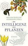 Die Intelligenz der Pflanzen - Stefano Mancuso, Alessandra Viola