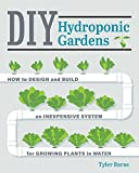 #7: DIY Hydroponic Gardens: How to Design and Build an Inexpensive System for Growing Plants in Water