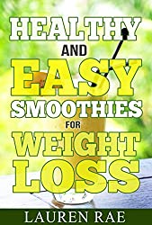 Healthy and Easy Smoothies for Weight Loss (English Edition)