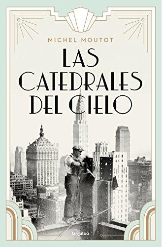 Las catedrales del cielo (Novela histórica) por Michel Moutot