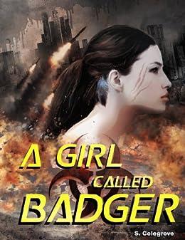 A Girl Called Badger (Valley of the Sleeping Birds Book 1) (English Edition) de [Colegrove, Stephen]