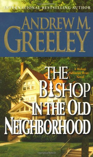 The Bishop in the Old Neighborhood: A Bishop Blackie Ryan Storey