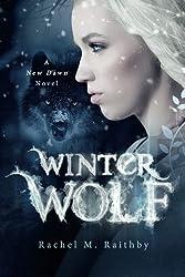 Winter Wolf (A New Dawn Novel) by Rachel M. Raithby (2015-10-27)