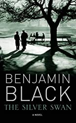 The Silver Swan (Quirke Mysteries) by Benjamin Black (2007-11-02)