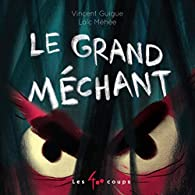 Le grand méchant par Vincent Guigue