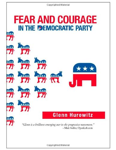 Fear and Courage in the Democratic Party por Glenn Hurowitz