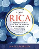 Ready for RICA: A Test Preparation Guide for California's Reading Instruction Competence Assessment (4th Edition) by James J. Zarrillo (2016-01-14)