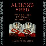 Albion's Seed: Four British Folkways in America, Vol. 1