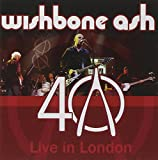 Wishbone Ash: 40th Anniversary Concert-Live in London (Audio CD)