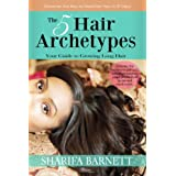 The 5 Hair Archetypes: Your Guide to Growing Long Hair (English Edition)