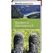 Wandern in Oberösterreich: 40 ausgewählte Wege durch die schönsten Landschaften