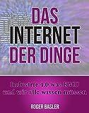 Das Internet der Dinge: Industrie 4.0 was KMU und wir alle wissen müssen