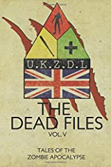 The Dead Files: Vol 5: Tales From The Zombie Apocalypse: Volume 5 Paperback