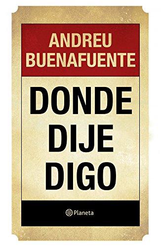 Donde dije digo por Andreu Buenafuente