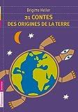 21 contes des origines de la Terre (FLAMMARION JEUN) (French Edition)