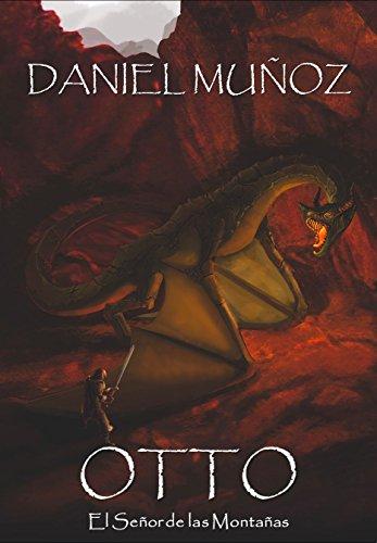 Otto: El Señor de las Montañas por Daniel Muñoz Fernández