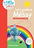 Let's Explore with Messy: A Nature Kit for Mini Scientists (Messy Goes to Okido)