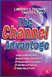 Channel Advantage, The: Using Multiple Sales Channels to Reach More Customers, Sell More Products, Make More Profit
