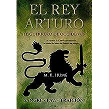 El rey Arturo. El Guerrero de Occidente (Alianza Literaria (Al))