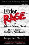 Elder Rage, or Take My Father... Plea...