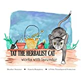 Tat the Herbalist Cat: Works with Lavender (English Edition)