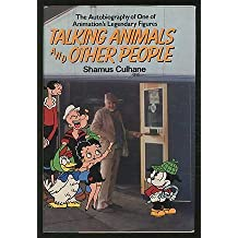 Talking Animals and Other People/the Autobiography of One of Animation's Legendary Figures by Shamus Culhane (1986-03-01)
