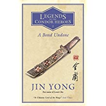 A Bond Undone: Legends of the Condor Heroes Vol. 2 (English Edition)