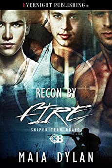 Recon by Fire (Sniper Team Bravo Book 3) by [Dylan, Maia]