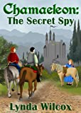 Chamaeleon: The Secret Spy by Lynda Wilcox