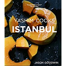 Yashim Cooks Istanbul: Culinary Adventures in the Ottoman Kitchen (Yashim the Ottoman Detective Book 6) (English Edition)