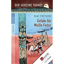 Der geheime Tunnel: Gefahr für Weiße Feder