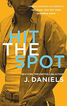 Hit the Spot (Dirty Deeds Book 2) by [Daniels, J.]