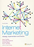 Internet Marketing: Strategy, Implementation and Practice (Financial Times (Prentice Hall))